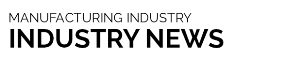 Manufacturing Industry News